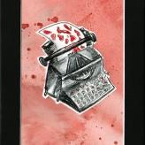 """""""Blood On The Typewriter"""" 5x7"""""""