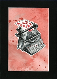 """Blood On The Typewriter"" 5x7"""