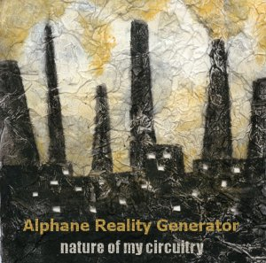 Cover art for Alphane Reality Generator's Nature of My Circuitry